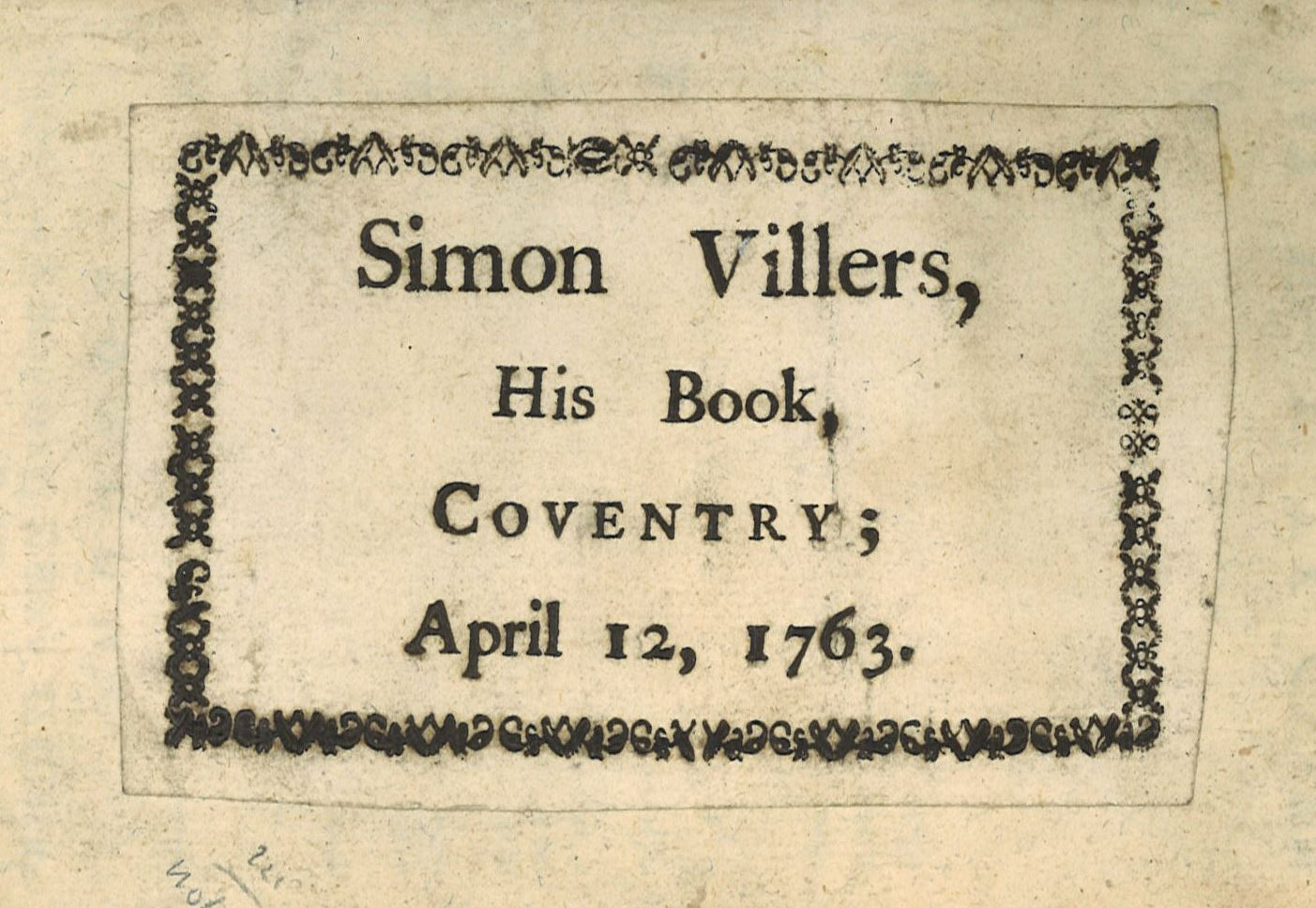Booklabel: Simon Villers, His Book, Coventry, April 12, 1763, Pasted