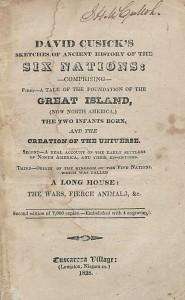 David Cusick's Sketches of Ancient History of the Six Nations... Tuscarera Village: Lewiston, Niagara co., 1828.