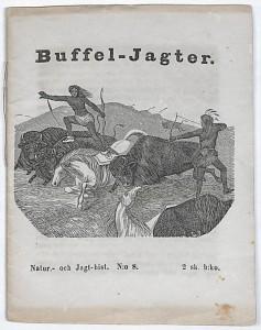 Catlin, George. Buffel-jagter. [colophon: Stockholm: tryckt hos P.G. Berg, 1855].